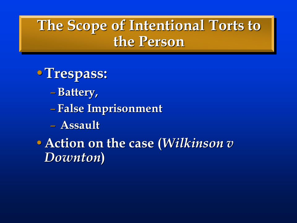 The Scope of Intentional Torts to the Person