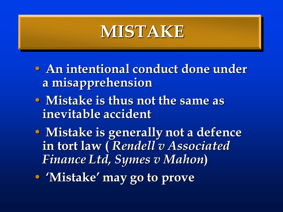 MISTAKE An intentional conduct done under a misapprehension