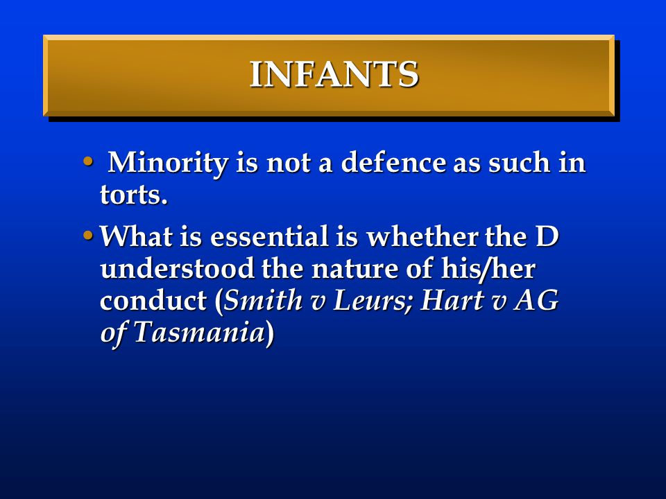 INFANTS Minority is not a defence as such in torts.