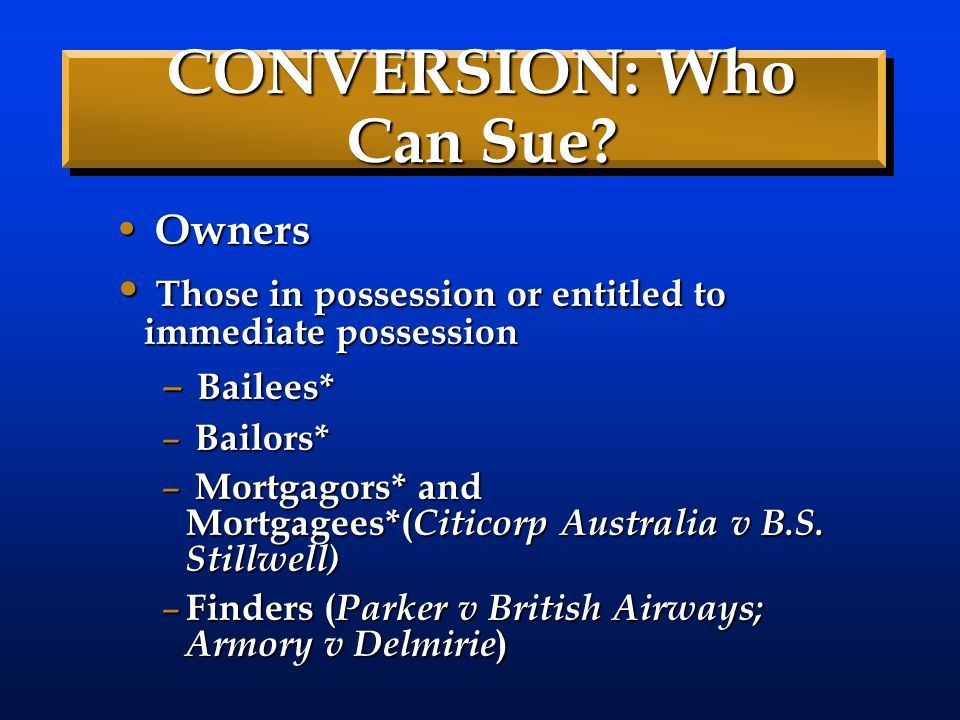 CONVERSION: Who Can Sue