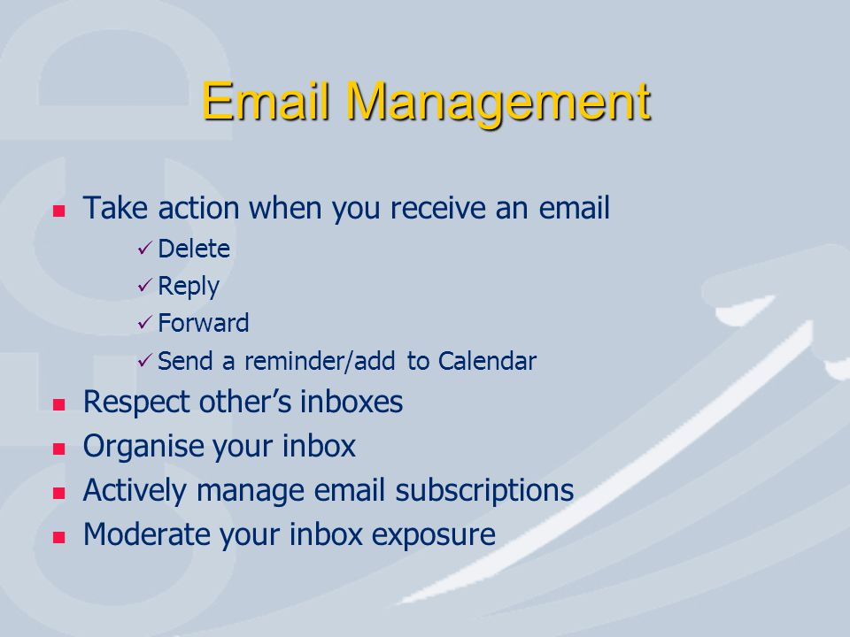 Email Management Take action when you receive an email