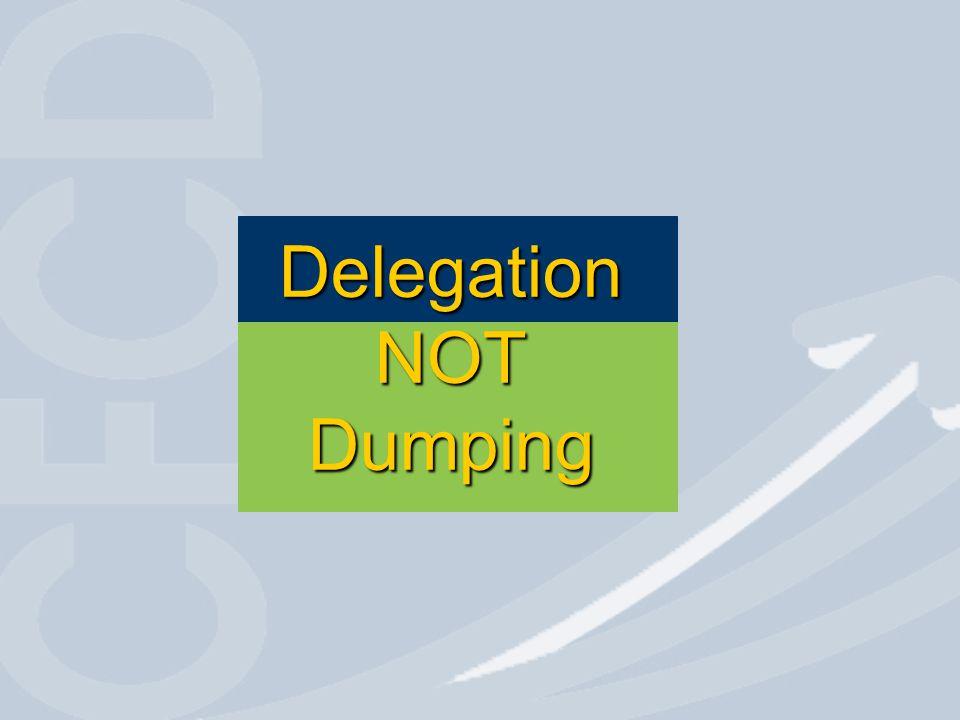 Delegation NOT Dumping