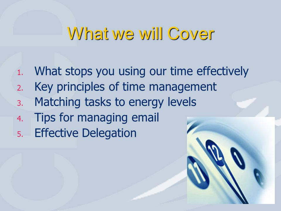 What we will Cover What stops you using our time effectively