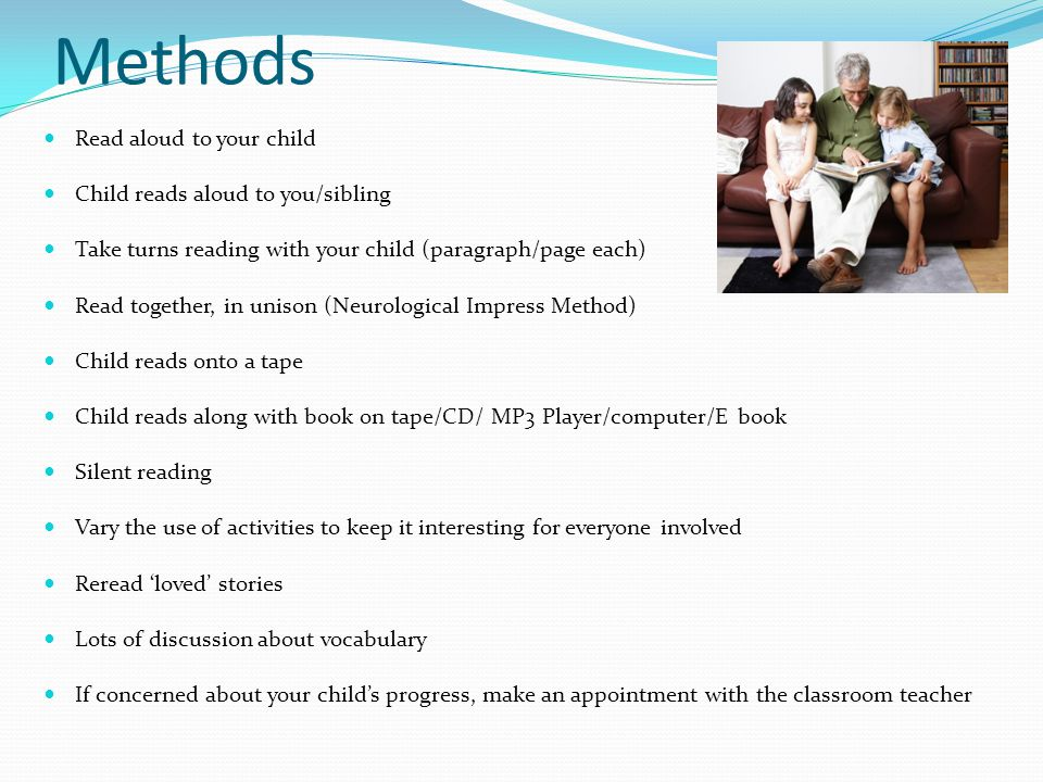 Methods Read aloud to your child Child reads aloud to you/sibling