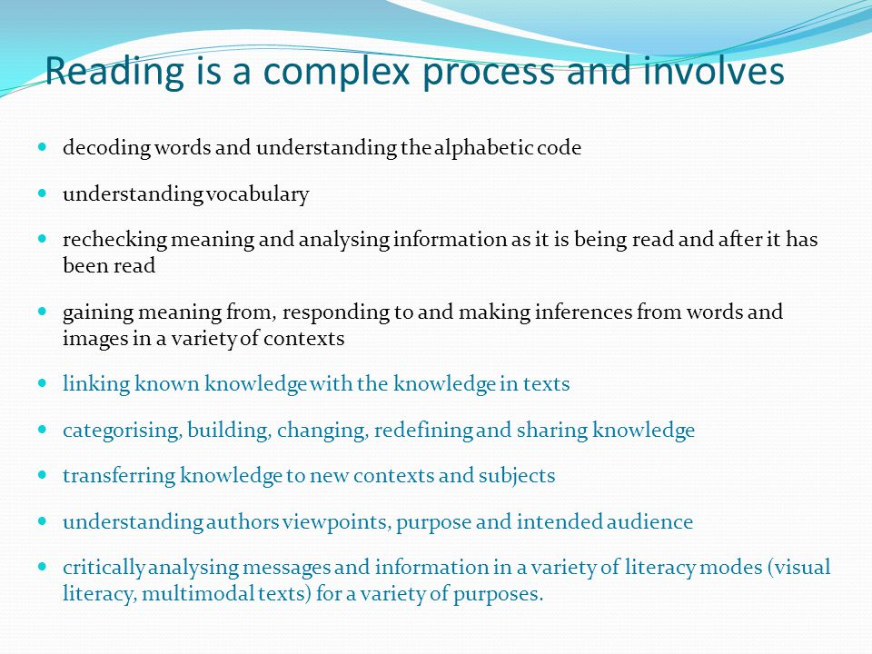 Reading is a complex process and involves