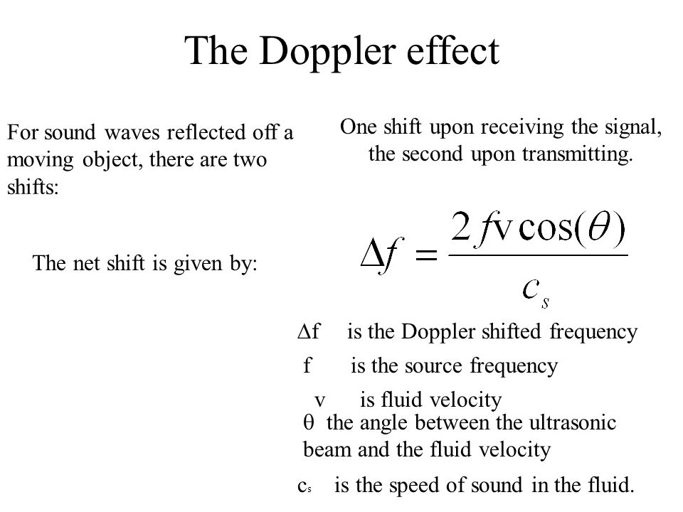 The Doppler effect One shift upon receiving the signal, the second upon transmitting.