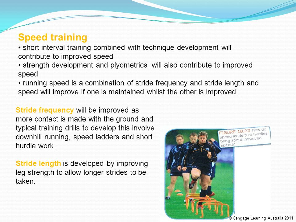 Speed training short interval training combined with technique development will contribute to improved speed.