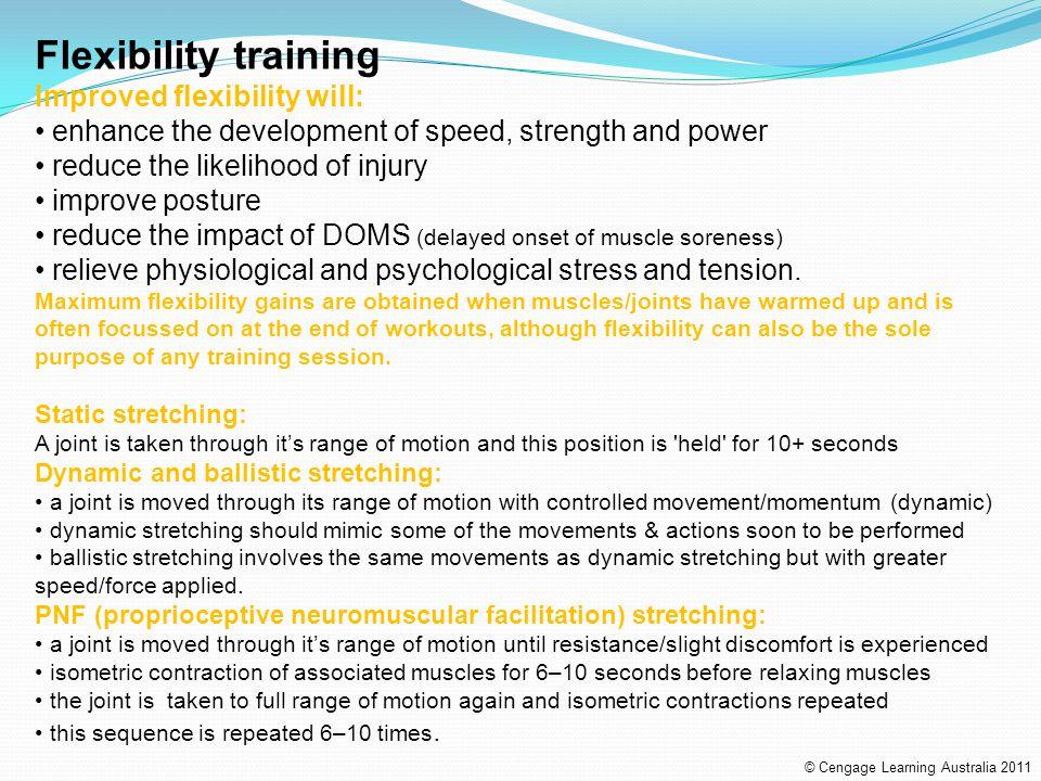 Flexibility training Improved flexibility will: