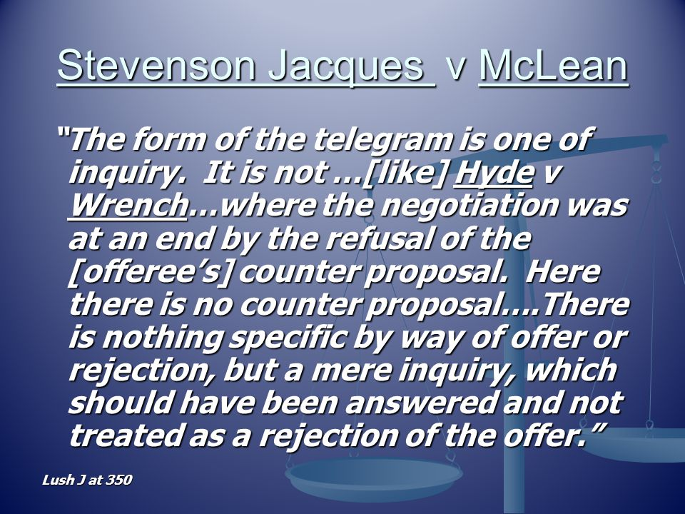 stevenson jacque v mclean Stevenson, jacques & co v mclean facts: sat (27 sept) - mclean wrote to stevenson offering to sell some iron 'i would now sell for 40s, nett cash, open till monday.