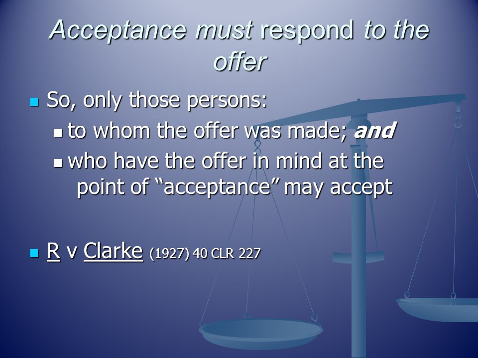 Acceptance must respond to the offer