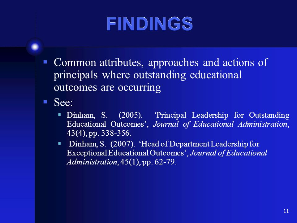 FINDINGS Common attributes, approaches and actions of principals where outstanding educational outcomes are occurring.