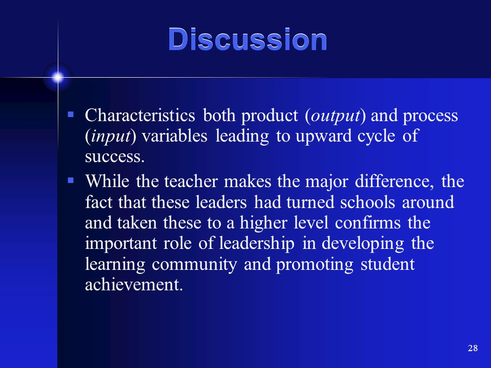 Discussion Characteristics both product (output) and process (input) variables leading to upward cycle of success.