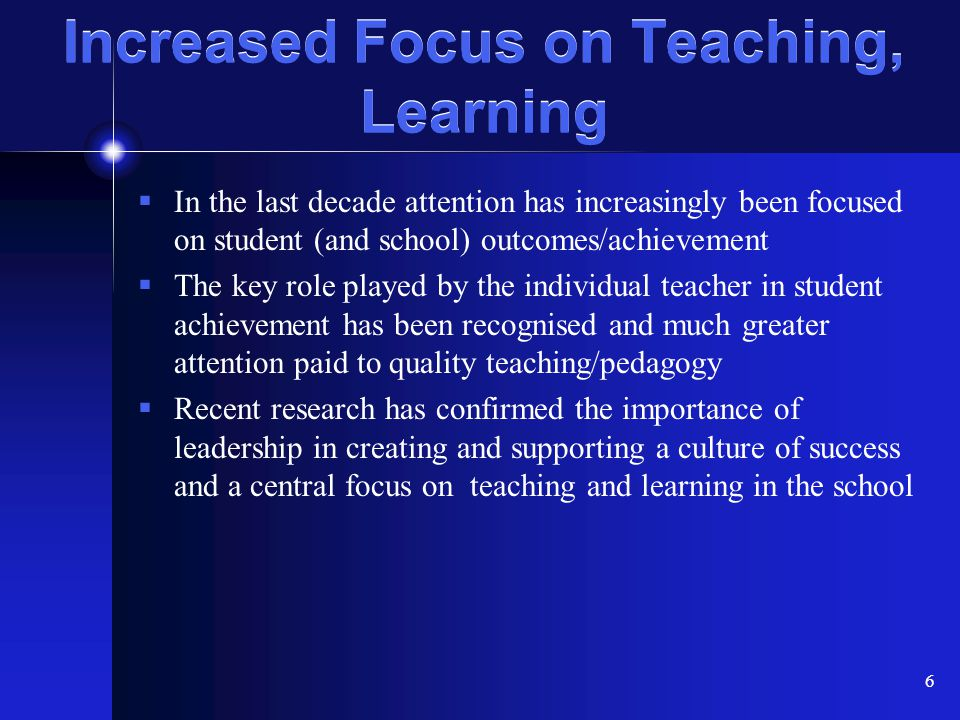 Increased Focus on Teaching, Learning