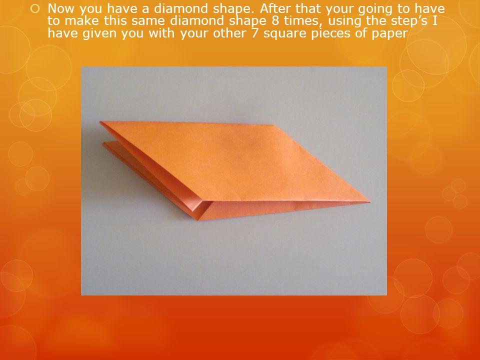 Now you have a diamond shape