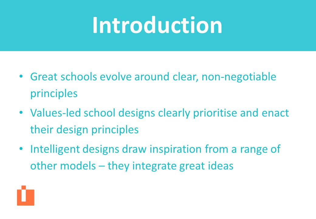 Introduction Great schools evolve around clear, non-negotiable principles.