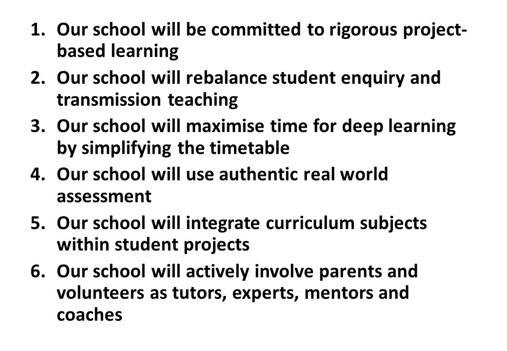 Our school will be committed to rigorous project-based learning