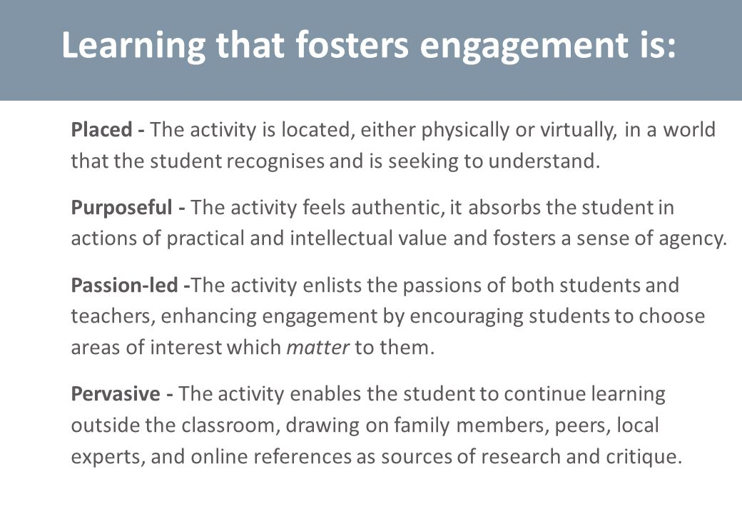 Learning that fosters engagement is: