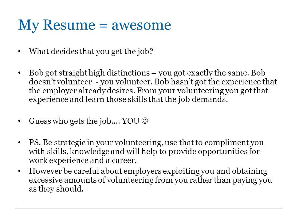 My Resume = awesome What decides that you get the job