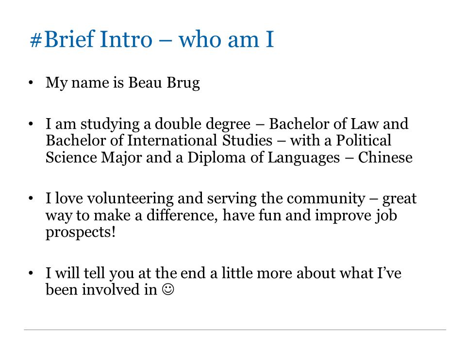 #Brief Intro – who am I My name is Beau Brug