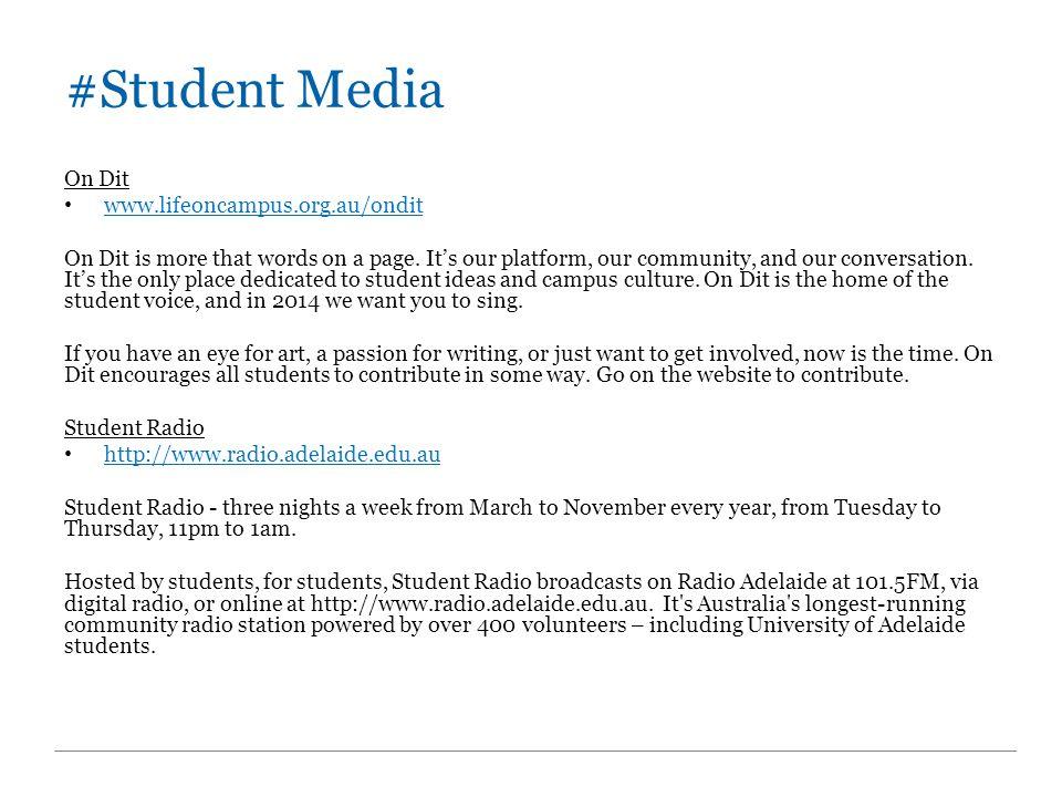 #Student Media On Dit www.lifeoncampus.org.au/ondit
