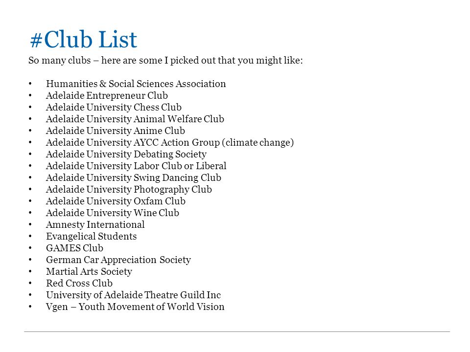 #Club List So many clubs – here are some I picked out that you might like: Humanities & Social Sciences Association.