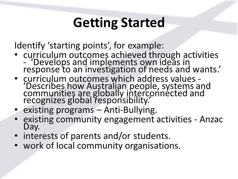 Getting Started Identify 'starting points', for example: