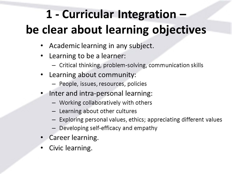 1 - Curricular Integration – be clear about learning objectives