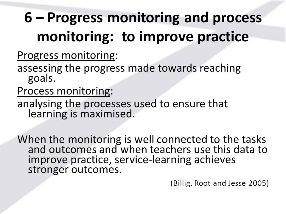 6 – Progress monitoring and process monitoring: to improve practice