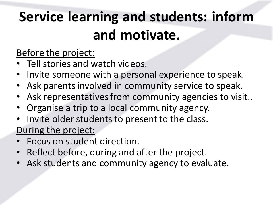 Service learning and students: inform and motivate.