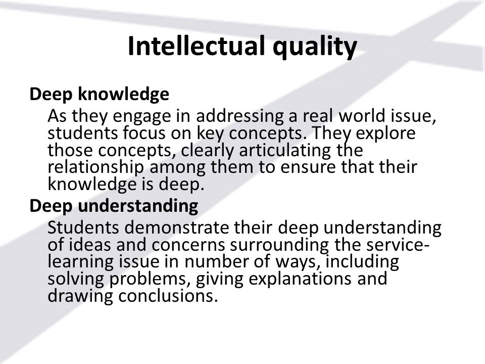 Intellectual quality Deep knowledge
