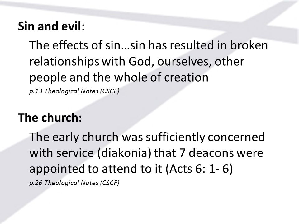 Sin and evil: The effects of sin…sin has resulted in broken relationships with God, ourselves, other people and the whole of creation.