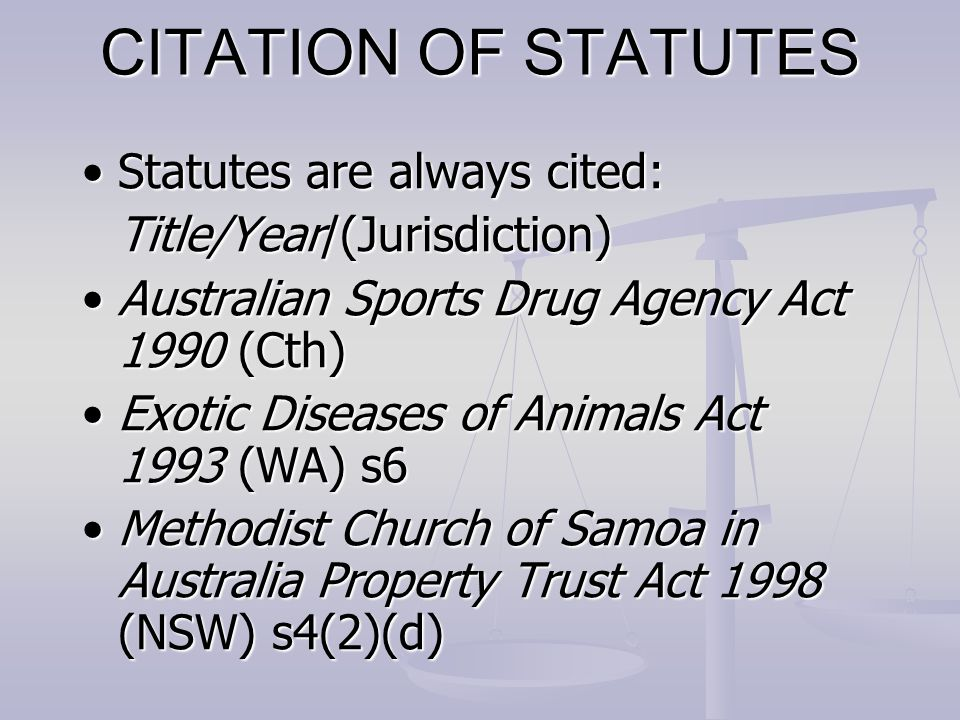 CITATION OF STATUTES Statutes are always cited: