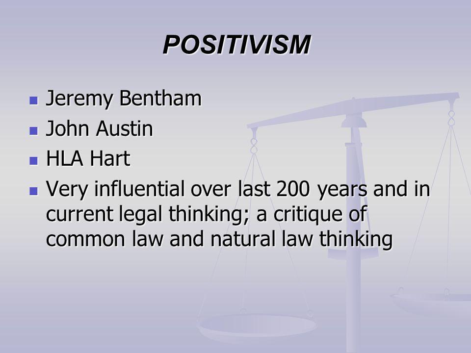 POSITIVISM Jeremy Bentham John Austin HLA Hart