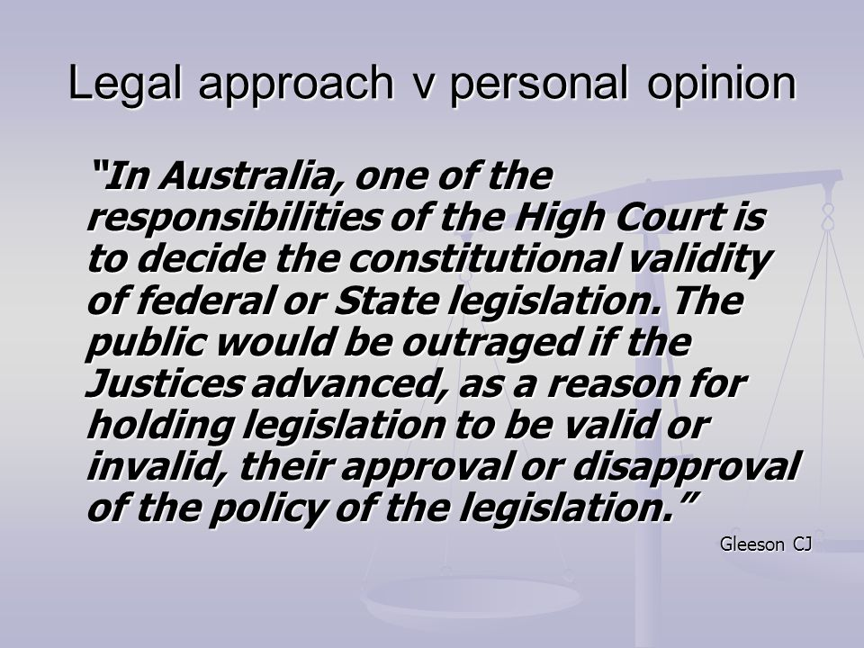 Legal approach v personal opinion