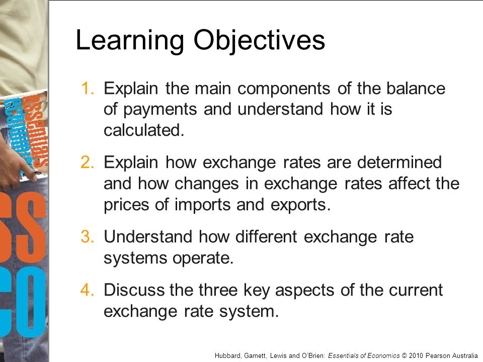 Learning Objectives Explain the main components of the balance of payments and understand how it is calculated.