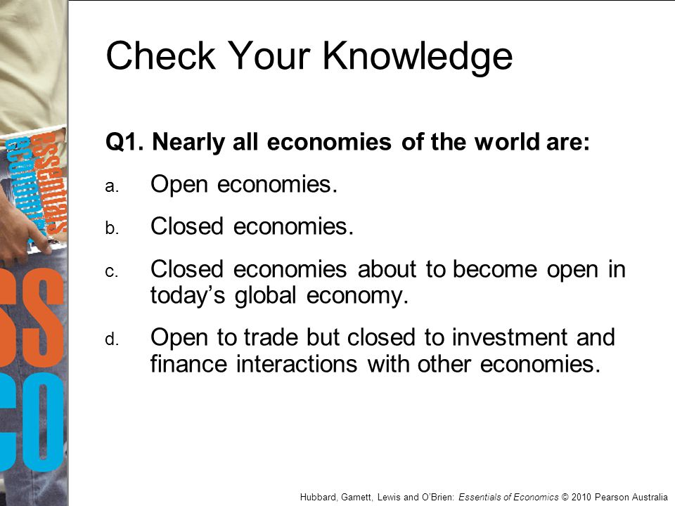 Check Your Knowledge Q1. Nearly all economies of the world are: