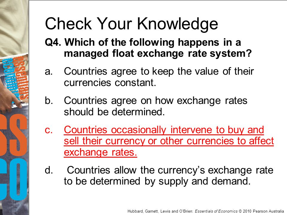 Check Your Knowledge Q4. Which of the following happens in a managed float exchange rate system
