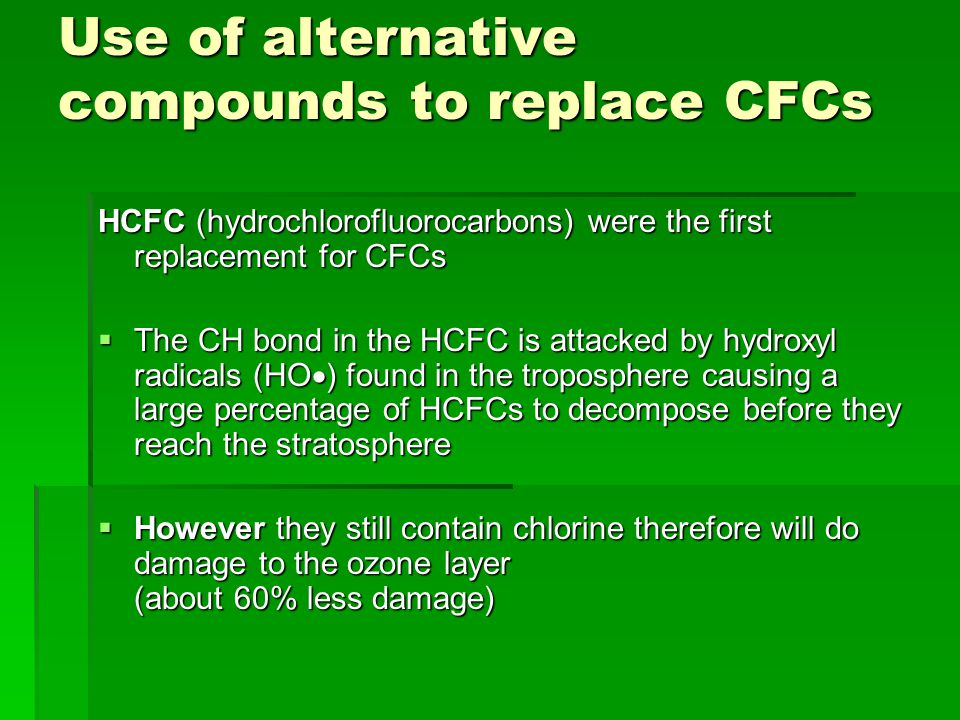 Use of alternative compounds to replace CFCs