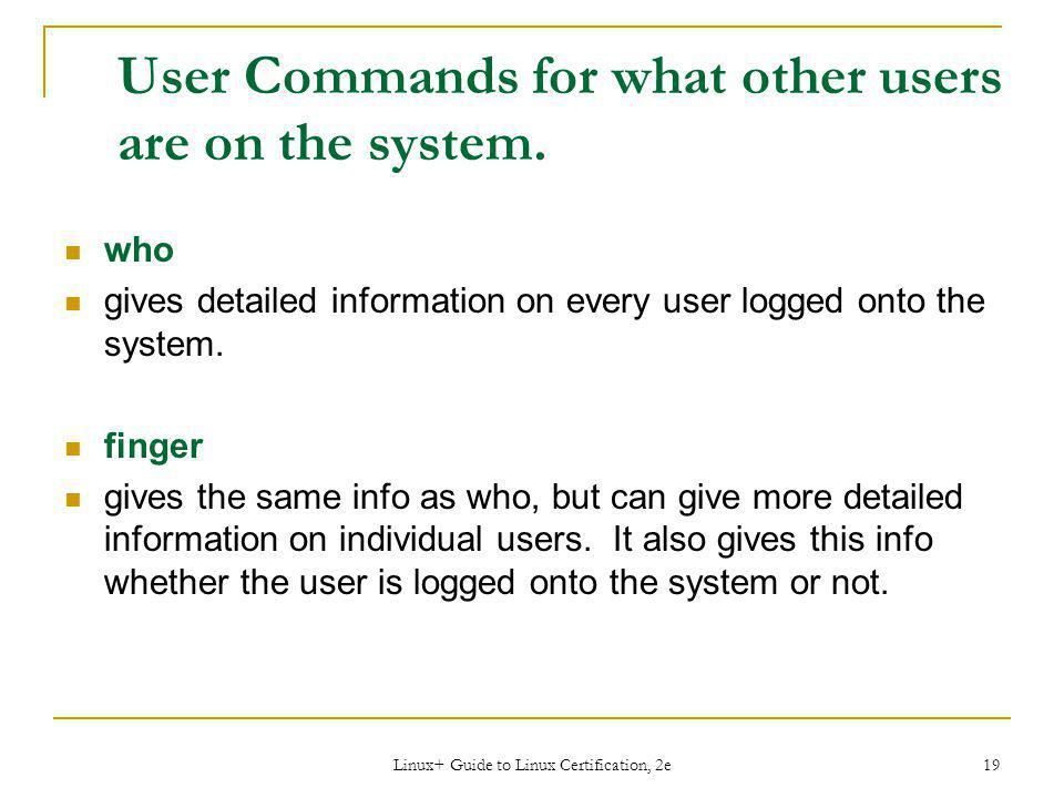 User Commands for what other users are on the system.