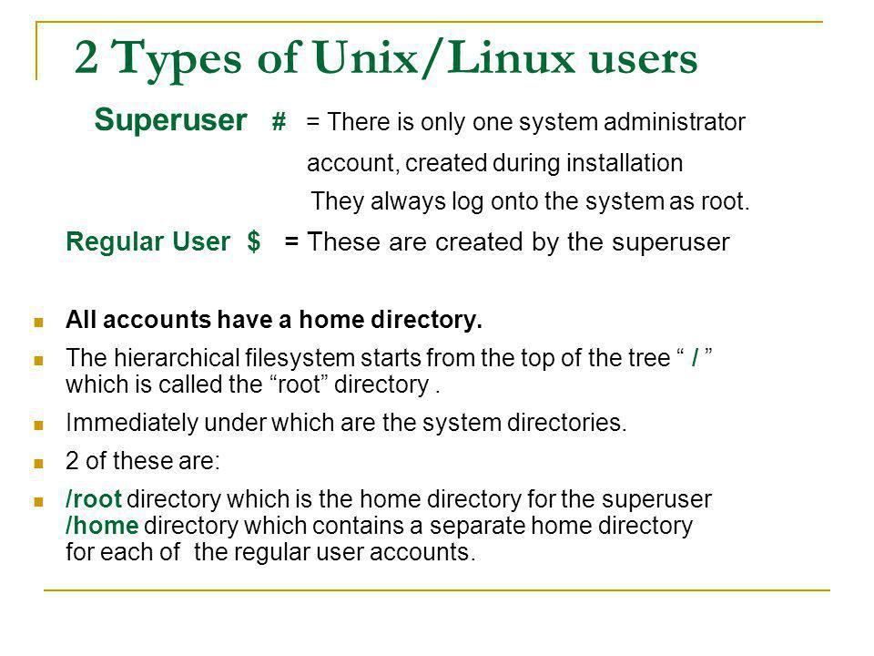 2 Types of Unix/Linux users
