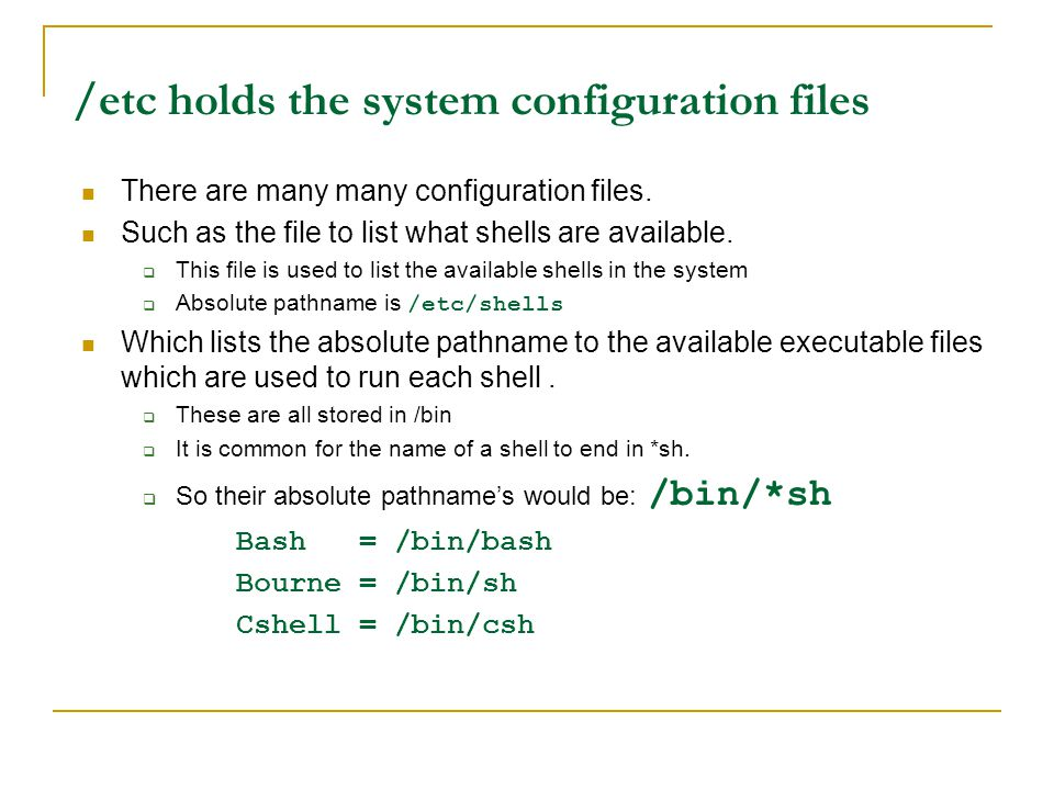 /etc holds the system configuration files