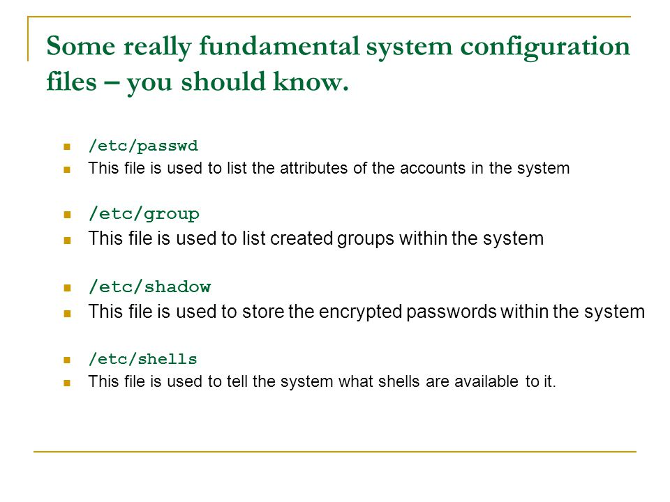 Some really fundamental system configuration files – you should know.
