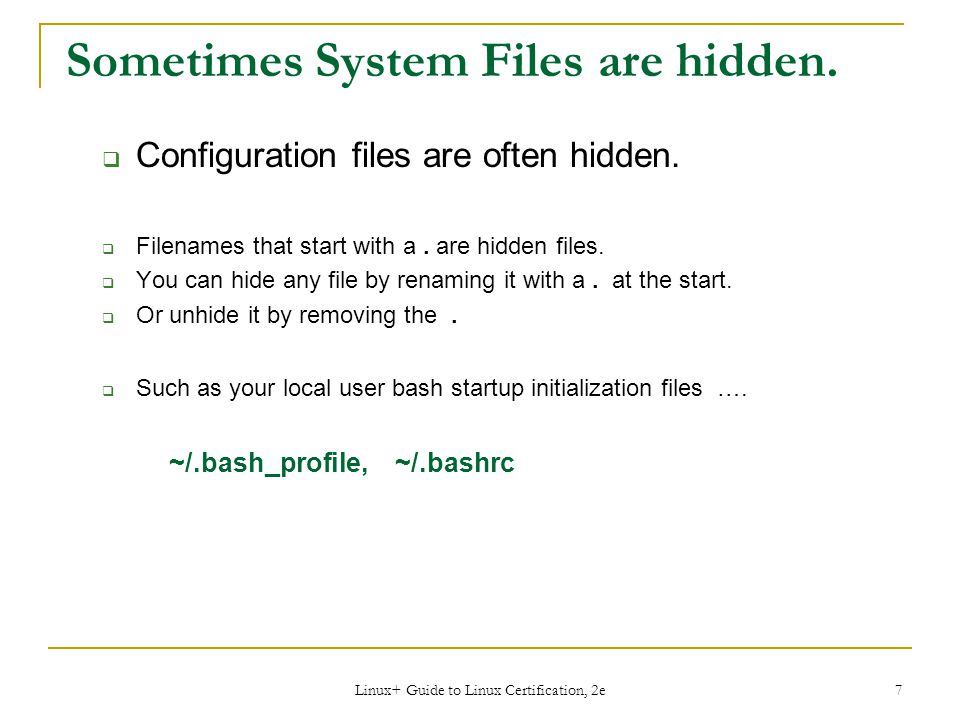 Sometimes System Files are hidden.