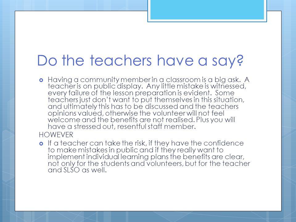 Do the teachers have a say