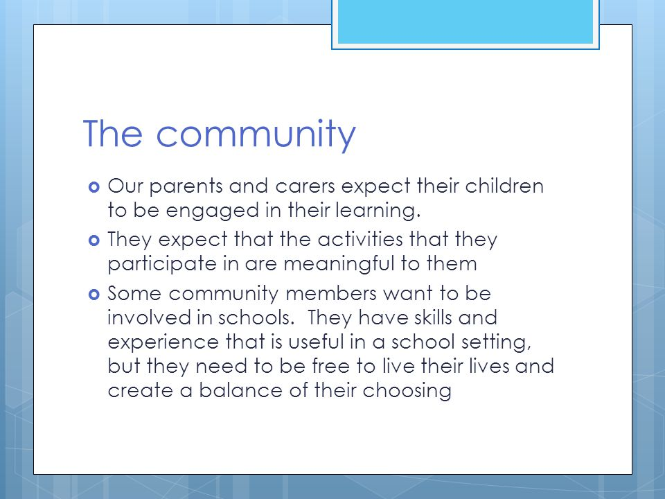 The community Our parents and carers expect their children to be engaged in their learning.