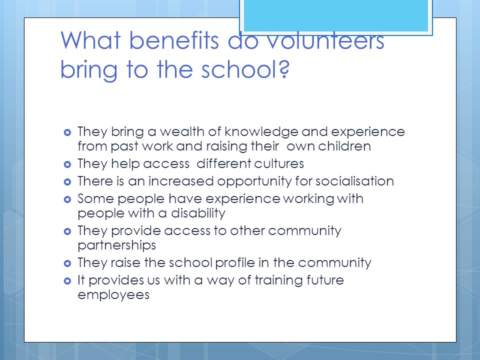 What benefits do volunteers bring to the school