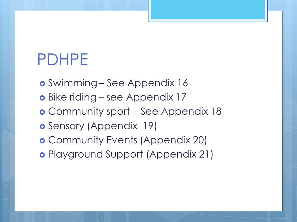 PDHPE Swimming – See Appendix 16 Bike riding – see Appendix 17