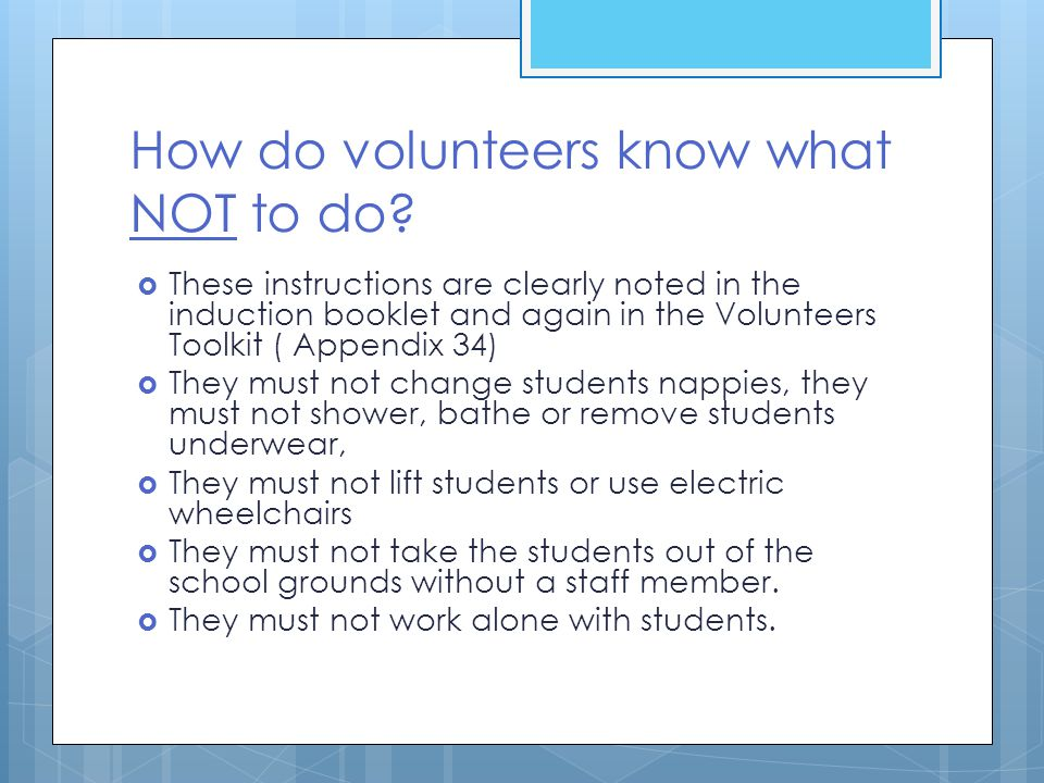 How do volunteers know what NOT to do