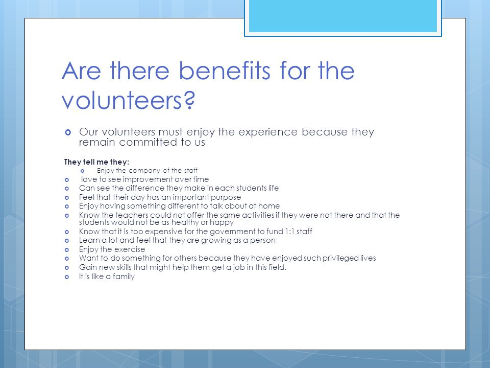 Are there benefits for the volunteers