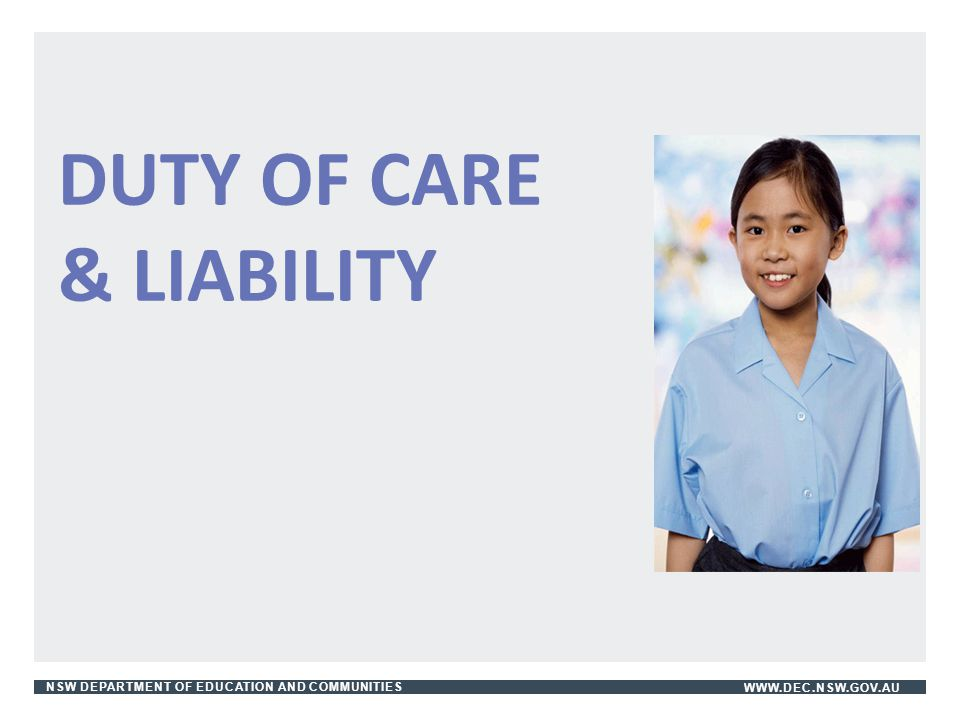 DUTY OF CARE & LIABILITY